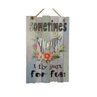 "WOOD WALL DÉCOR  ""SOMETIMES I  FLY JUST FOR FUN"", 18"""