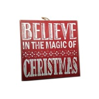 "WOOD SIGN 11.5"", ""BELIEVE IN THE MAGIC OF CHRISTMAS"""